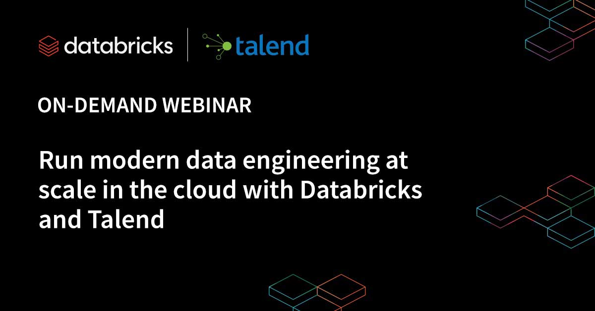 Run modern data engineering at scale in the cloud with Databricks and Talend