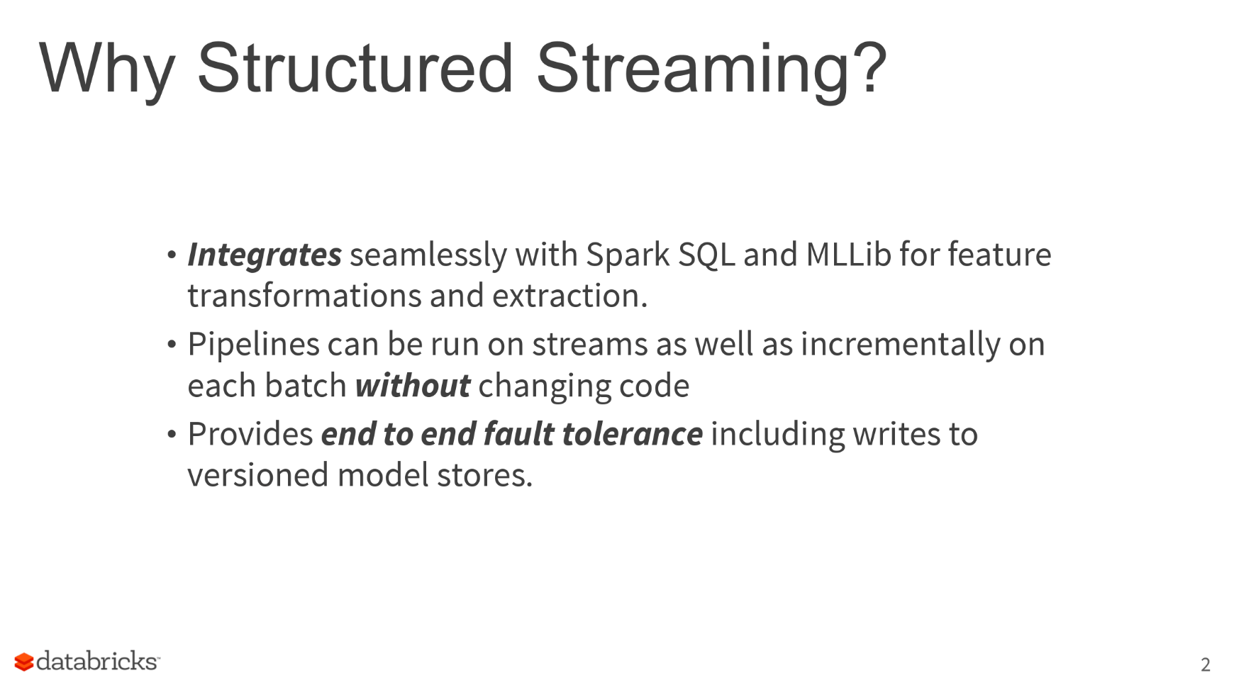 Slide providing an overview of why to use Structured Streaming