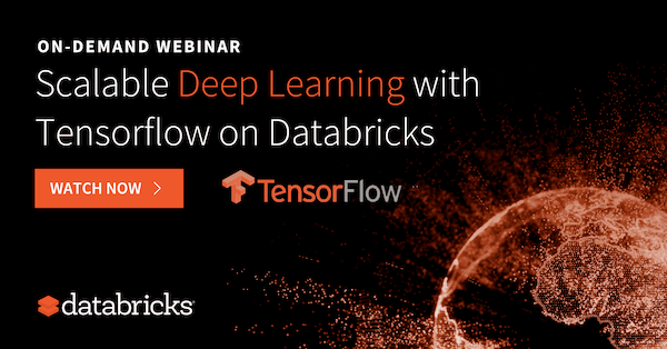 Scalable End-to-End Deep Learning using TensorFlow™ and Databricks