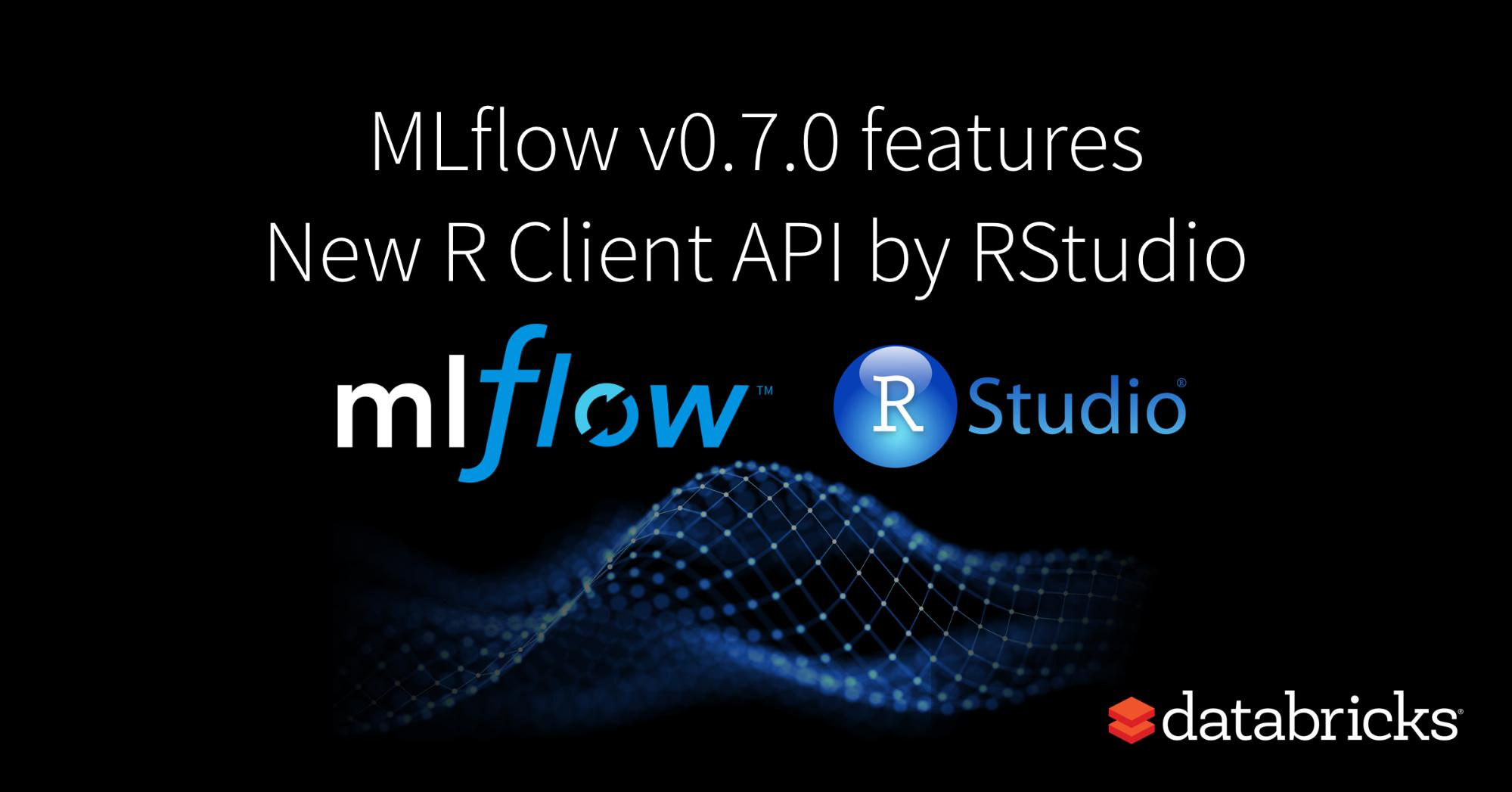 MLflow v0.7.0 Features