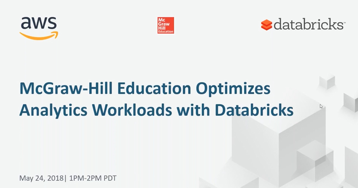 McGraw-Hill Optimizes Analytics Workloads with AWS and Databricks: Webinar