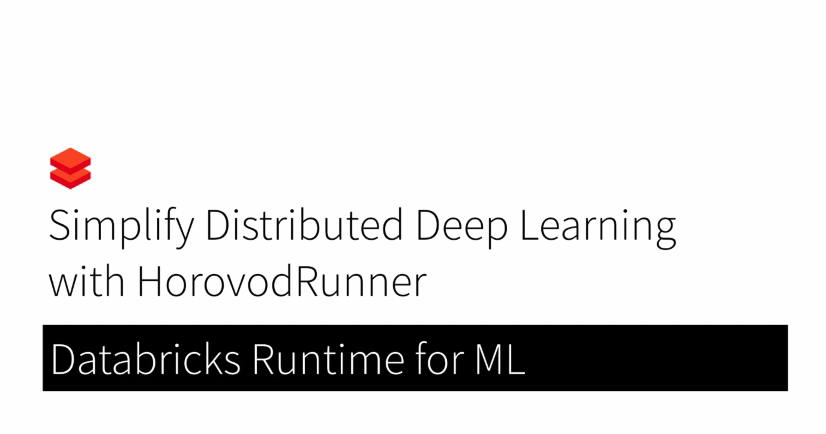Databricks Runtime for ML: Simplify Distributed Deep Learning with HorovodRunner