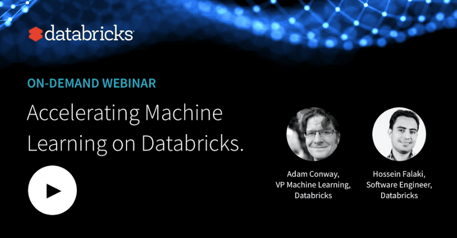 Accelerating Machine Learning on Databricks