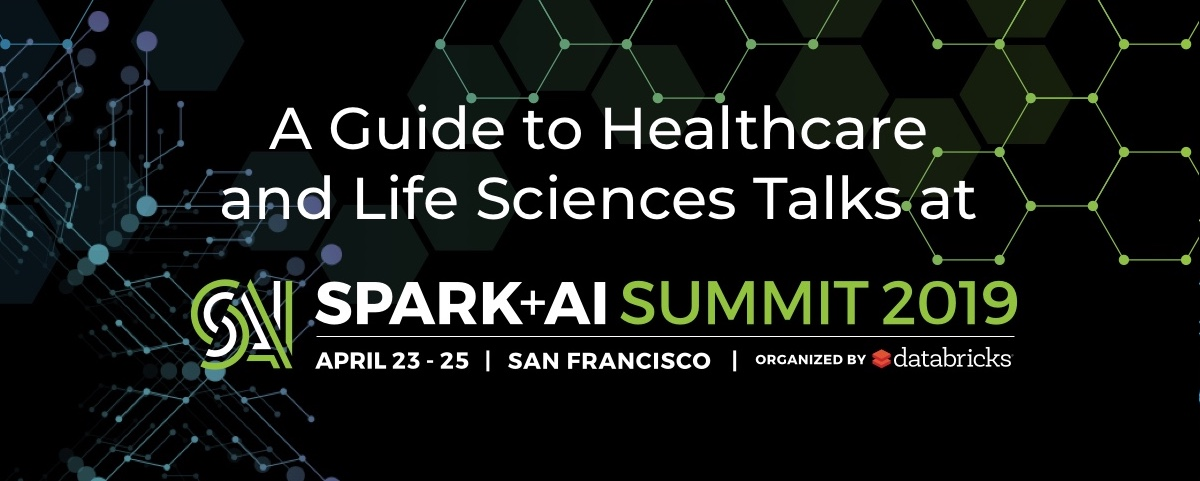 A Guide to Healthcare and Life Sciences Talks at Spark + AI