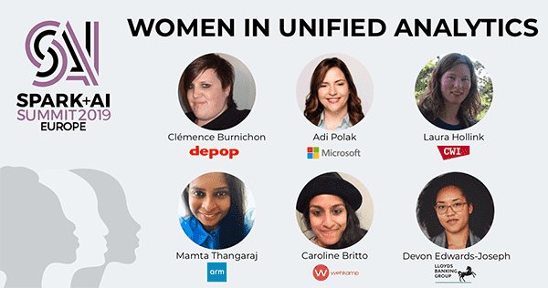 Women in Unified Analytics events featured at the 2019 Spark + AI Summit Europe