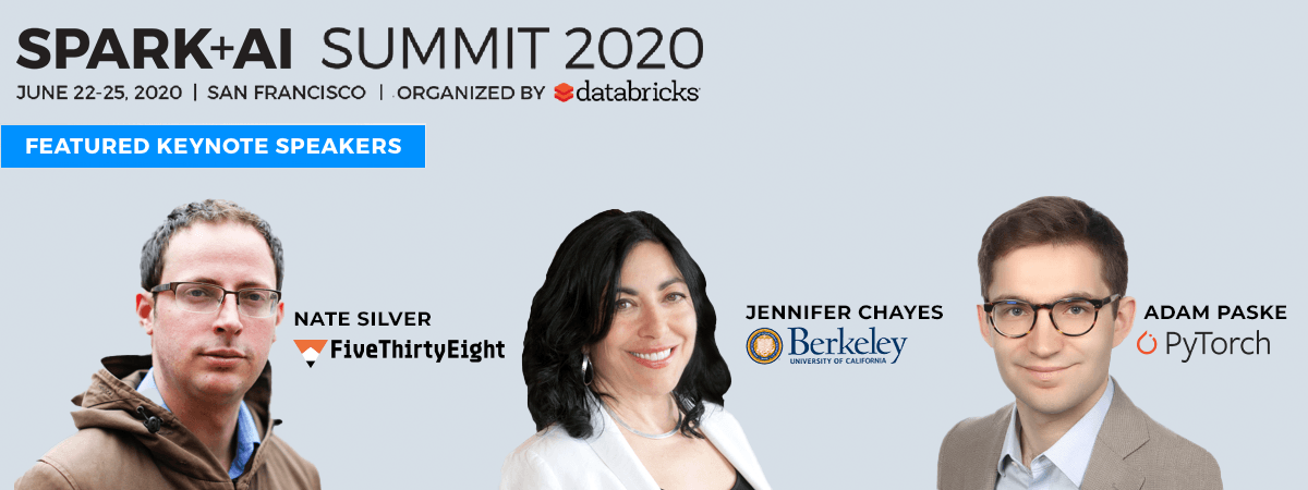 Spark + AI 2020 Featured Keynote Speakers Nate Silver, Jennifer Chayes, and Adam Paske