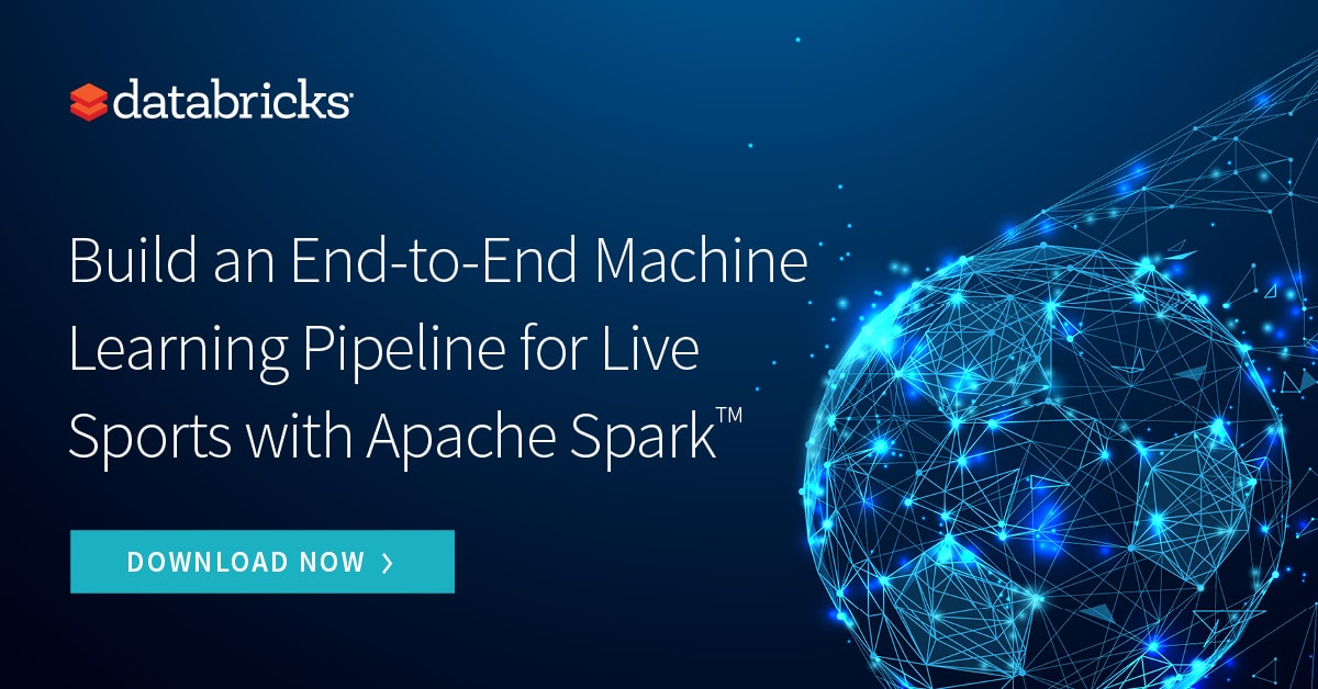 Thumbnail for Build an End-to-End Machine Learning Pipeline for Live Sports with Apache Spark™