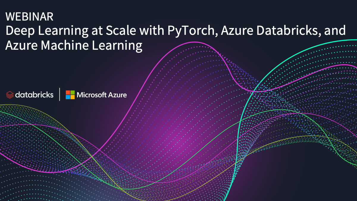 Thumbnail for Deep Learning at Scale with PyTorch, Azure Databricks, and Azure Machine Learning