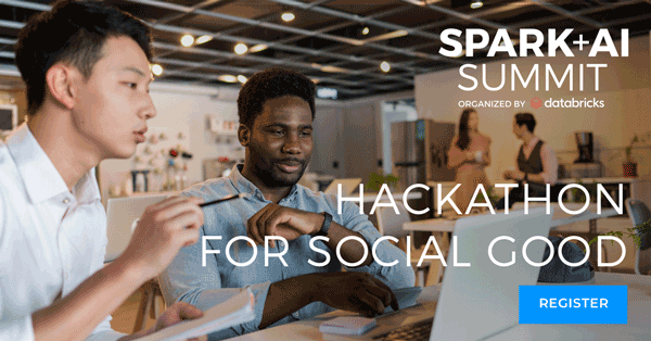 Data scientists, engineers and analysts are invited to collaborate and innovate for social good in the Spark + AI Summit Hackathon for Social Good