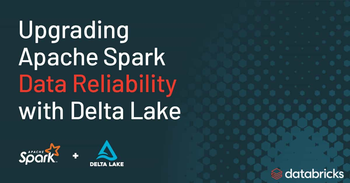 Thumbnail for Upgrading Apache Spark Data Reliability with Delta Lake