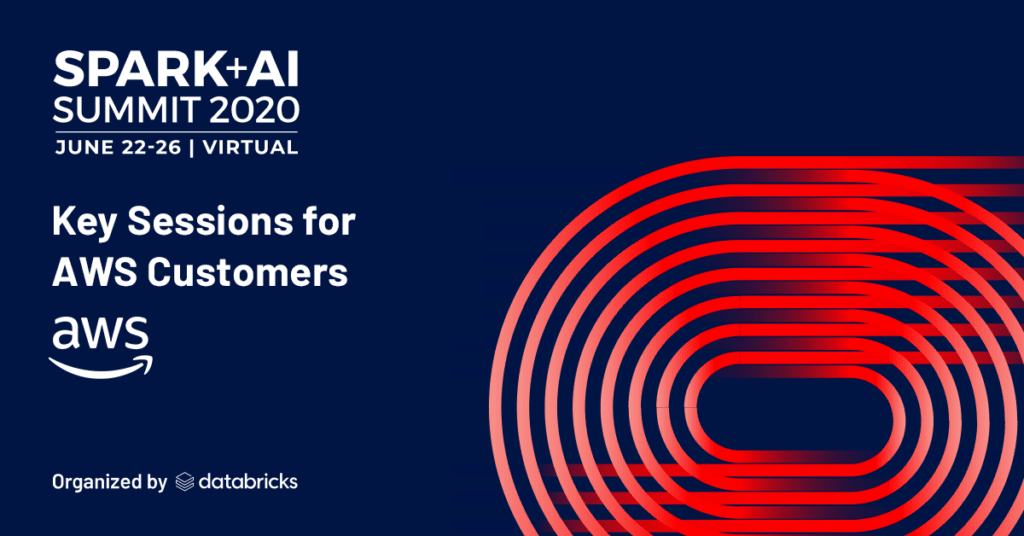 Key sessions at the Spark + AI 2020 Summit for AWS customers