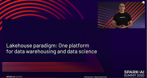 Technical keynote at Spark + AI 2020 Virtual Summit on the Lakehouse paradigm: One platform for data warehousing and data science.