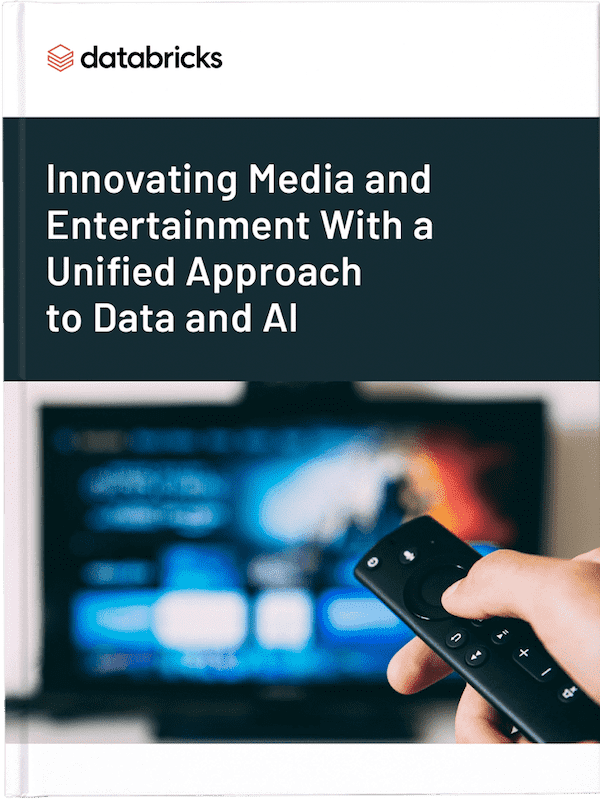 Innovating Media and Entertainment With a Unified Approach to Data and AI eBook
