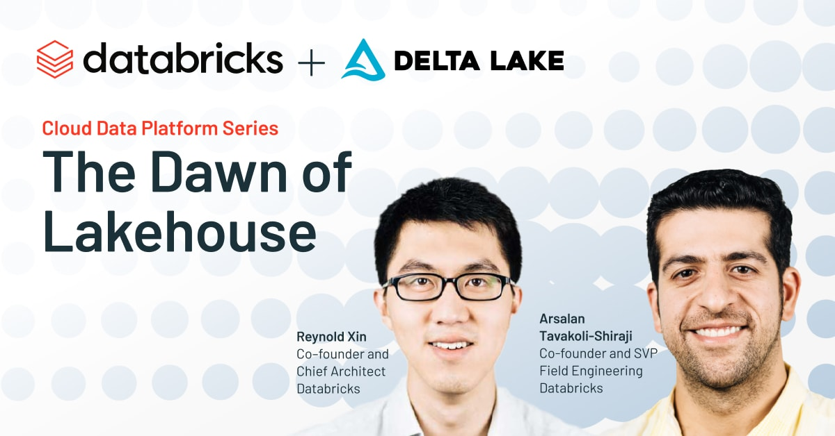 Cloud Data Platform Virtual Event - The Dawn of Lakehouse