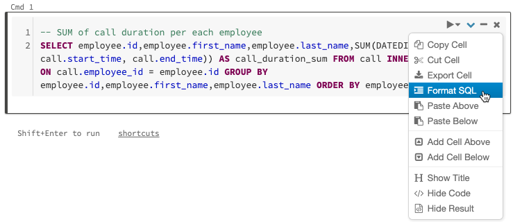 With Databricks' notebooks you can quickly and easily type in a free-formatted SQL code and then use the cell menu to format the SQL code.