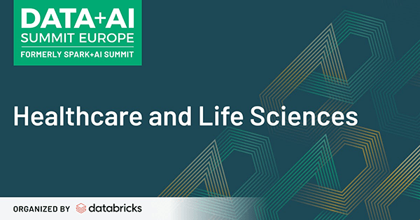 Learn more about the Healthcare and Life Sciences talks, training and events featured at the Data + AI 2020 Virtual Summit.