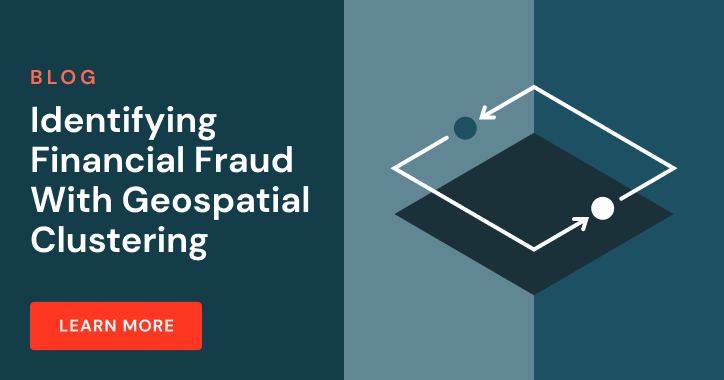identify fraud with geospatial analytics and ai engineering blog